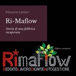 Rimaflow. Storia di una fabbrica recuperata